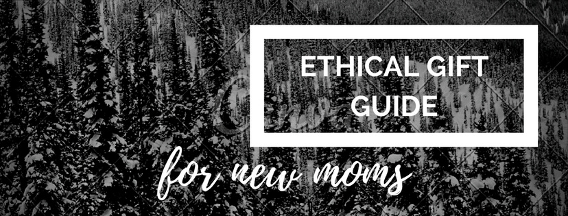 Ethical Style Gift Guide For New Moms